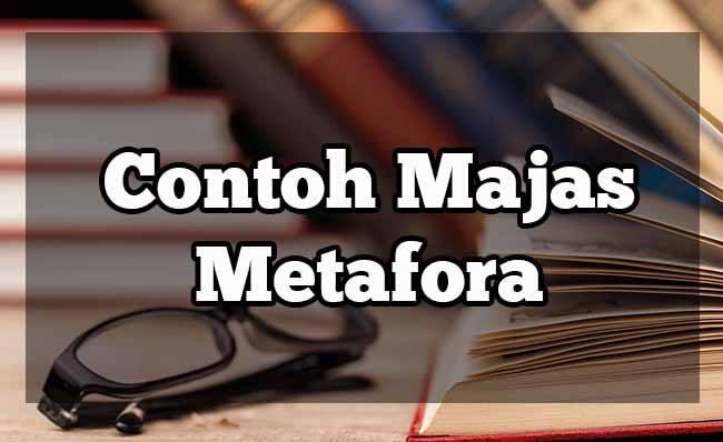 Majas Metafora : Pengertian, Ciri Ciri dan Contoh Kalimat